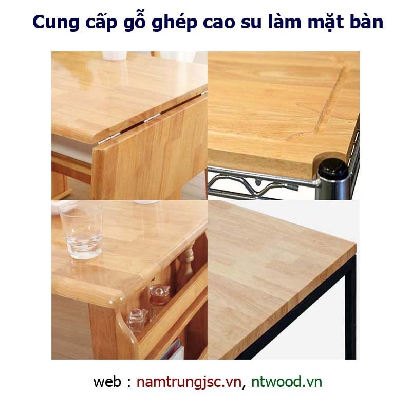 Cung cấp gỗ ghép cao su làm mặt bàn